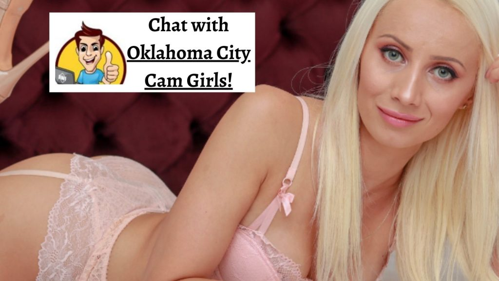 Chat with Oklahoma City Cam Girls!