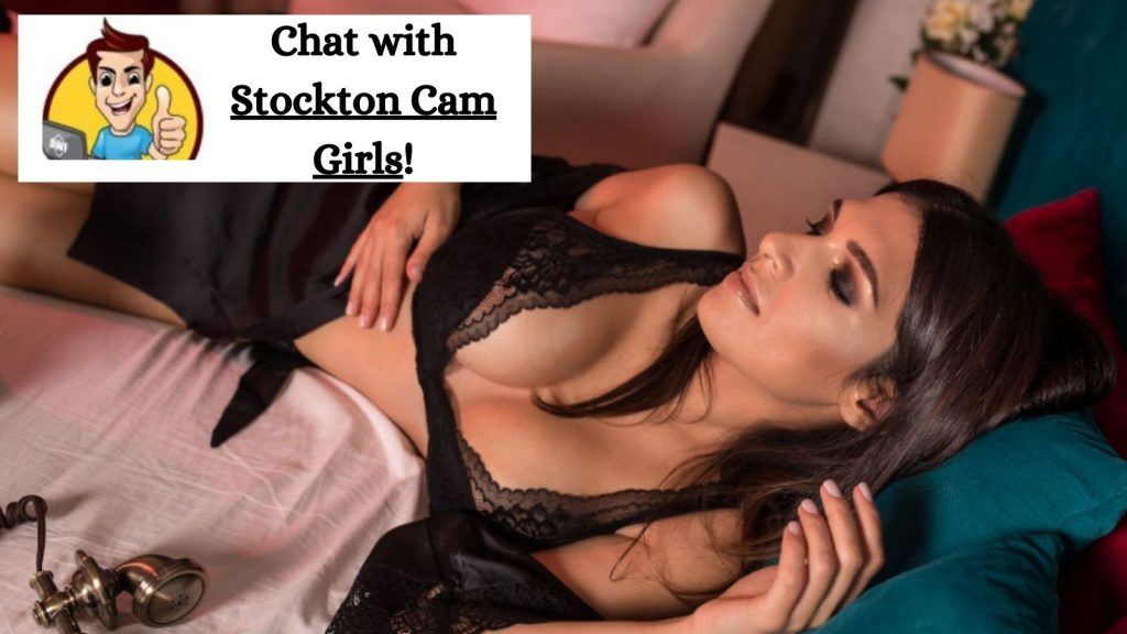 Chat with Stockton Cam Girls!