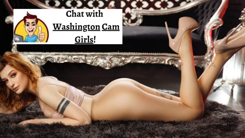 Chat with Washington Cam Girls!